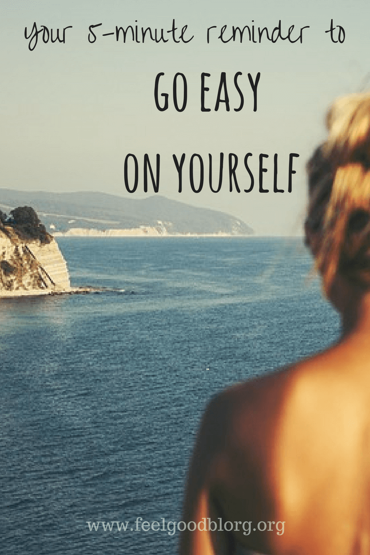 Go Easy on Yourself