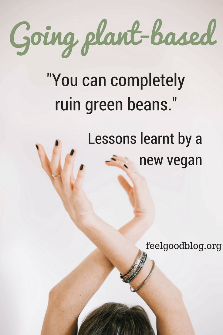 Some things I have learnt since turning into a 'weigan' (besides the fact that you can ruin green beans), and the underlying message this rising movement that is so 'un-zombielike' aims to convey.