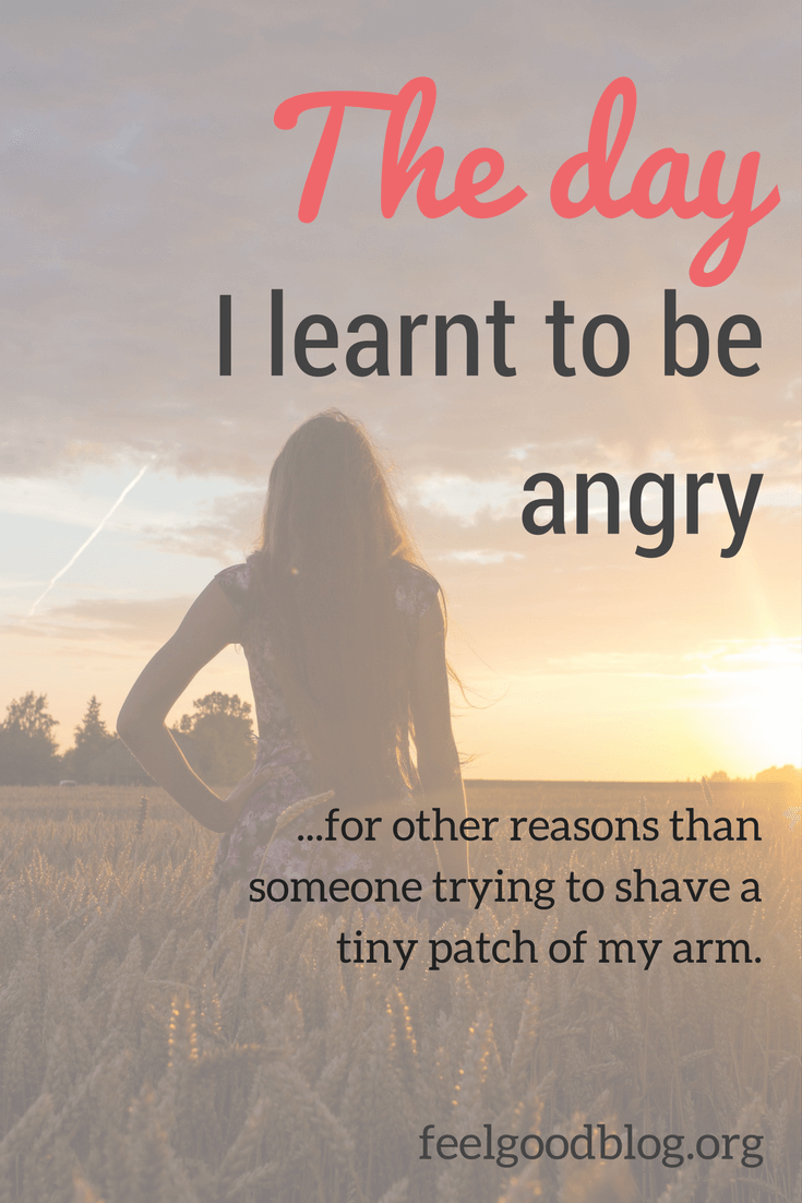 I recently discovered that I learnt very early on in my life that anger is not a valid emotion. Anger is neither wanted nor allowed. Anger is off the table. Not even drivers who won their licence in the lottery would do it, until very recently, until something changed.
